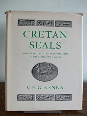 CRETAN SEALS With A Catalogue Of The: Kenna, V.E.G.