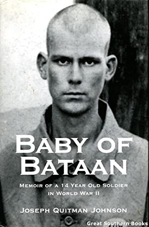 Baby of Bataan: Memoir of a 14 Year Old Soldier in World War II