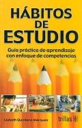 Hábitos de estudio. Guía práctica de aprendizaje: Lisbeth Quintero Márquez