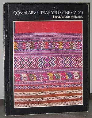Comalapa : El Traje y Su Significado: Asturias De Barrios,