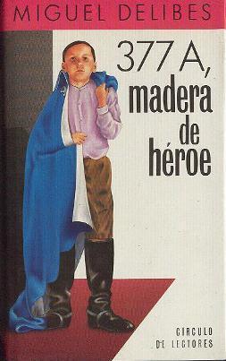 377 A, madera de héroe: Delibes, Miguel