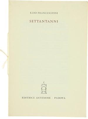 Immagine del venditore per SETTANTANNI.: venduto da Bergoglio Libri d'Epoca