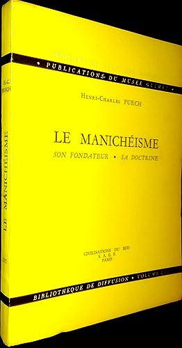 Le Manichéisme. Son fondateur. Sa doctrine: PUECH, Henri-Charles