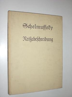 Schelmuffskys wahrhafftige Curiose und sehr gefährliche Reisebeschreibung zu Wasser und Land 1. ...