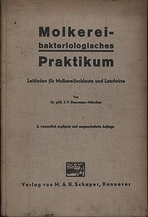 Molkereibakteriologisches Praktikum,Leitfaden für Molkereifachleute und Landwirte - Zweite (2.) ...