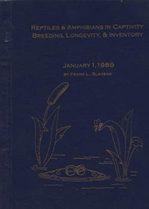 Reptiles and Amphibians in Captivity Breeding - Longevity, and Inventory Current January 1, 1989