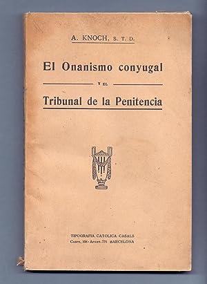 EL ONANISMO CONYUGAL Y EL TRIBUNAL DE: A. Knoch