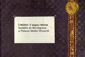 Immagine del venditore per I Medici: Il sogno ritorna Isabelle De Borchgrave a Palazzo Medici Riccardi. venduto da FIRENZELIBRI SRL