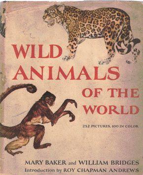 Wild Animals of the World.: Mary Baker &