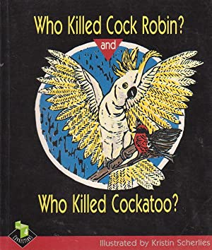 Who Killed Cock Robin? and Who Killed: Kristin Scherlies (Anonymous