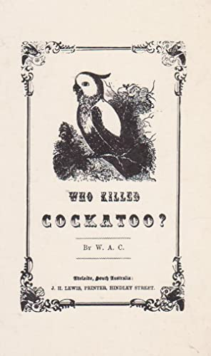 WHO KILLED COCKATOO?: William Alexander Cawthorne
