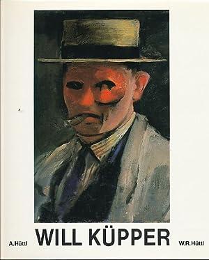 Will Küpper. Oeuvre der Gemälde. [Werkverzeichnis / Catalogue raisonné] Anita u. Wolf Rüdiger Hüttl...