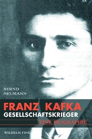 Bild des Verkäufers für Franz Kafka : Gesellschaftskrieger. Eine Biografie zum Verkauf von AHA-BUCH GmbH