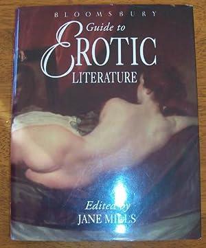 Bloomsbury Guide to Erotic Literature: Mills, Jane (ed)