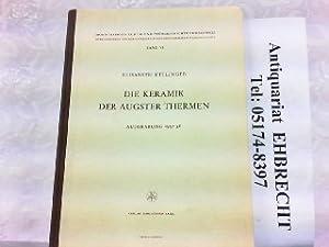 Die Keramik der Augster Thermen (Insula XVII). Ausgrabung 1937-38. Monographien zur Ur- und ...