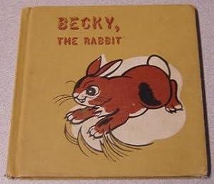 Becky The Rabbit: Darby, Gene; Miller,