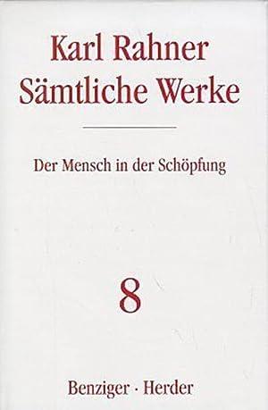 Sämtliche Werke Der Mensch in der Schöpfung : Bearb. v. Karl-Heinz Neufeld: Karl Rahner
