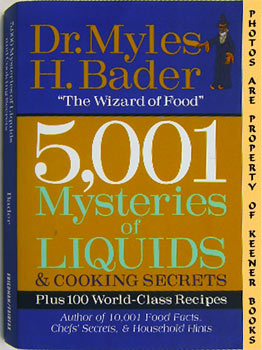5,001 Mysteries Of Liquids & Cooking Secrets (Plus 100 World - Class Recipes)