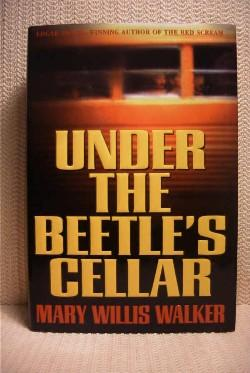 Under the Beetle's Cellar.: Walker, Mary Willis.