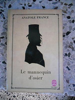 Le mannaquin d'osier: Anatole France