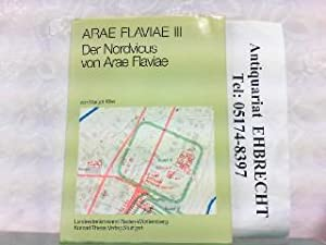 Arae Flaviae III. Der Nordvicus von Arae Flaviae. Neue Unterschungen am Nördlichen Stadtrand des ...