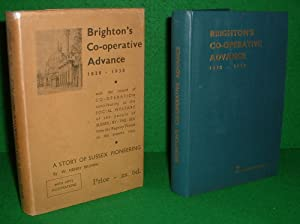 BRIGHTON'S CO OPERATIVE ADVANCE 1828 TO 1938 THE JUBILEE HISTORY OF THE BRIGHTON EQUITABLE CO-OPE...