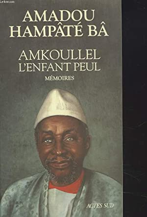 Image du vendeur pour AMKOULLEL. L'ENFANT PEUL. MEMOIRES. mis en vente par Le-Livre