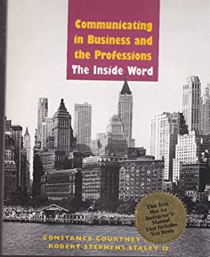 Communicating in Business and the Professions: The Inside Word