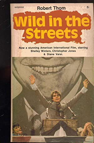 Wild in the Streets: Robert Thom