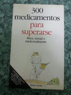 300 MEDICAMENTOS PARA SUPERARSE FISICA, SEXUAL E: Pedro Romero Aznar