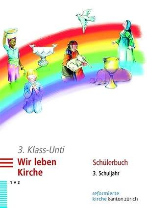 3. Klass-Unti. Wir leben Kirche, m. DVD : Arbeitshilfe für Katechetinnen und Katecheten. 3. ...