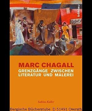 Marc Chagall. Grenzgänge zwischen Literatur und Malerei.: Koller, Sabine: