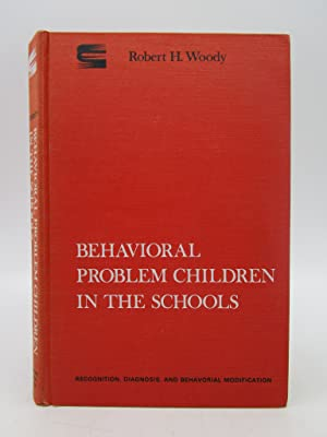 Behavioral Problem Children in the Schools: Recognition,: Robert H. Woody