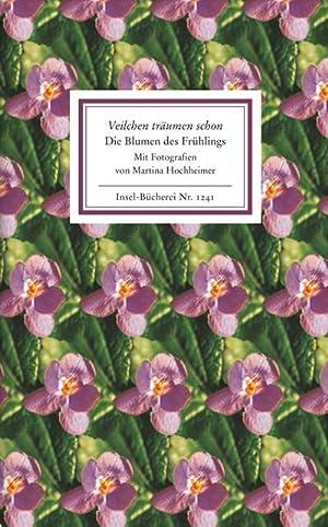 Veilchen träumen schon : Die Blumen des: Martina Hochheimer