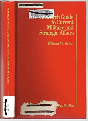 Research Guide to Current Military and Strategic Affairs - A volume in the Institute for Policy S...