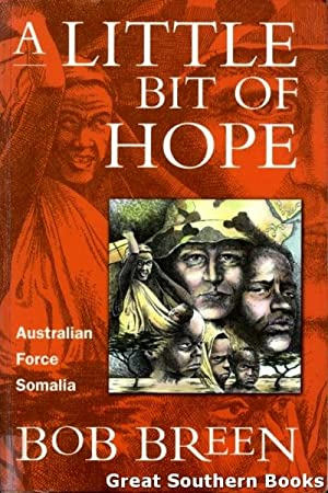 A Little Bit of Hope : Australian Force Somalia