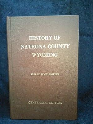 History of Natrona County Wyoming 1888-1922, Centennial: Alfred James Mokler