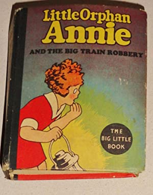 Little Orphan Annie and Big Train Robbery; Big Little Book #1140
