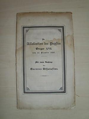 Die Allokution des Papstes Gregor XVI. vom 10. December 1837. Mit einem Nachtrage über (Joseph von)...