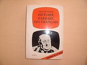 HISTOIRE BARBARE DES FRANCAIS: FRANCIS PICHON