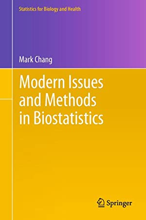 Modern Issues and Methods in Biostatistics: Mark Chang