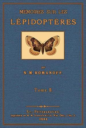 Mémoires sur les Lépidoptères; Tome II: Romanoff, Nikolai Mikhailovich