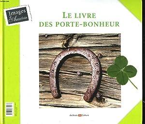 LE LIVRE DES PORTES-MALHEUR / LE LIVRE: BRIGITTE JOBBE-DUVAL