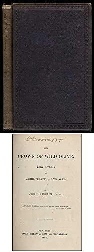 The Crown of Wild Olive: Three Lectures: RUSKIN, John