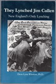 THEY LYNCHED JIM CULLEN : New England's Only Lynching , (signed copy)