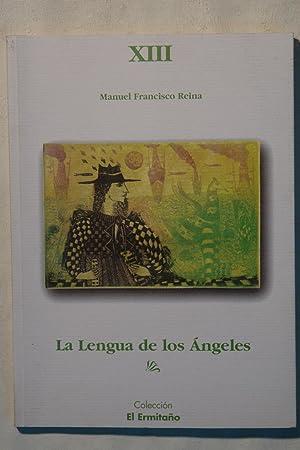 La lengua de los Ángeles: Manuel Francisco Reina