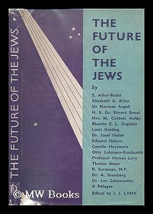 The future of the Jews : a: Lynx, J. J.