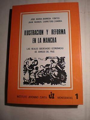Imagen del vendedor de Ilustración y reforma en La Mancha. Las Reales Sociedades Económicas de Amigos del País a la venta por Librería Antonio Azorín