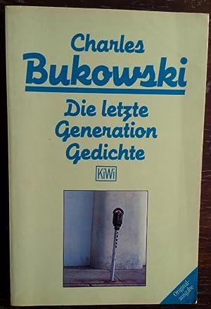 Die letzte Generation. Gedichte 1981 - 1984.: Bukowski, Charles: