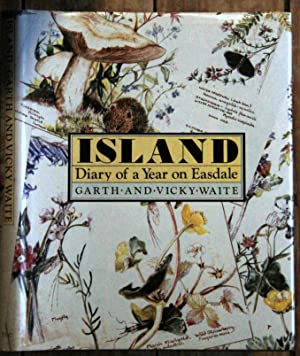 ISLAND: Diary of a Year on Easdale: Waite, Garth and